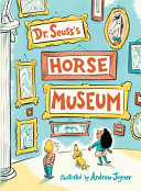 "Image for ""Dr. Seuss's Horse Museum"""