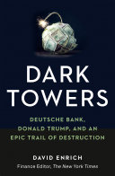 "Image for ""Dark Towers: Deutsche Bank, Donald Trump and an Epic Trail of Destruction"""