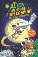 "Image for ""The Alien Adventures of Finn Caspian #1: the Fuzzy Apocalypse"""