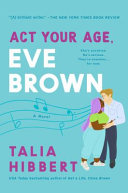 "Image for ""Act Your Age, Eve Brown"""