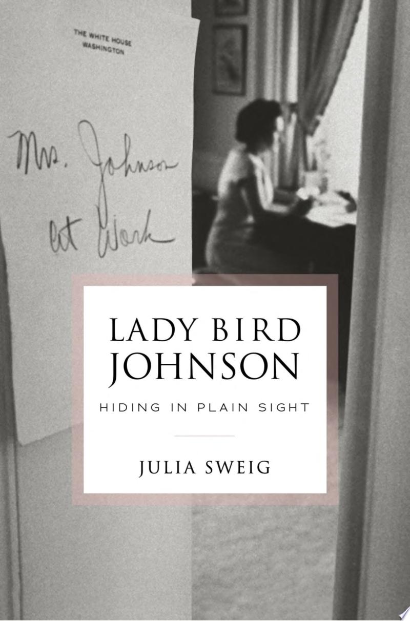 "Image for ""Lady Bird Johnson: Hiding in Plain Sight"""