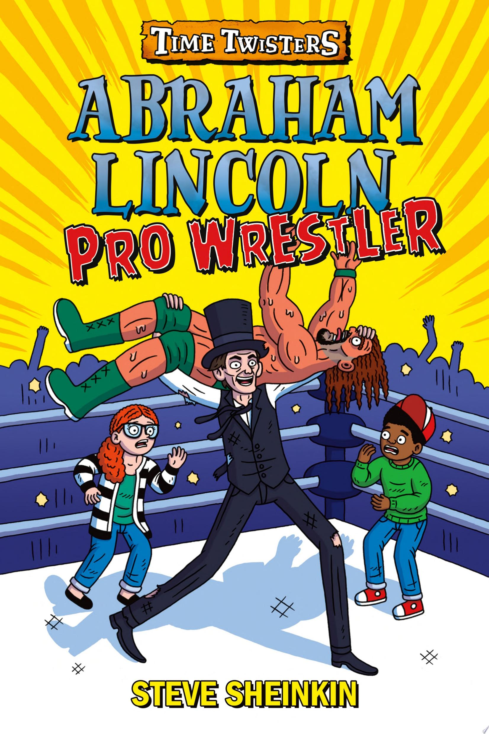 "Image for ""Abraham Lincoln, Pro Wrestler"""