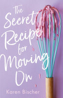 "Image for ""The Secret Recipe for Moving On"""