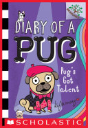 "Image for ""Pug's Got Talent: A Branches Book (Diary of a Pug #4)"""