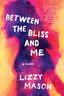 "Image for ""Between the Bliss and Me"""