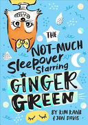 "Image for ""The NOT-MUCH Sleepover Starring Ginger Green"""