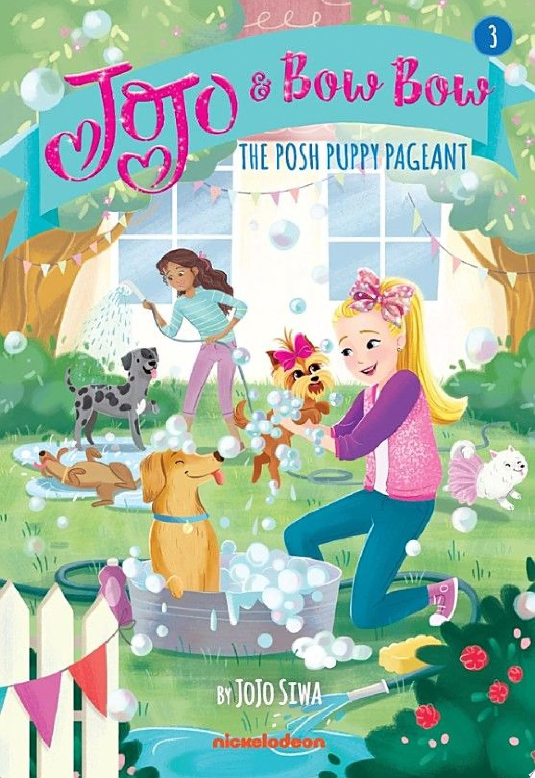 "Image for ""JoJo and BowBow: The Posh Puppy Pageant (JoJo Siwa)"""