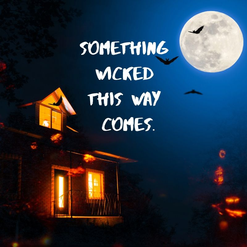 Something Wicked This Way Comes text with moon and haunted house
