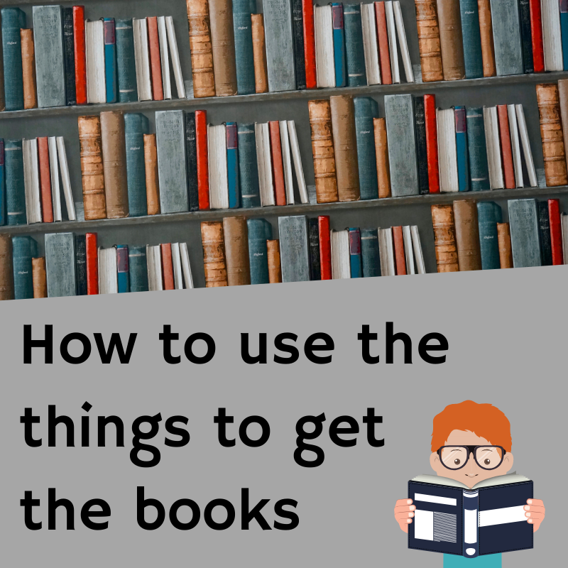 "Books with text ""How to use the things to get the books"""