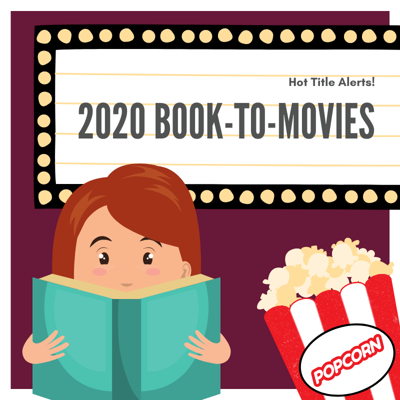 Graphics of person reading and popcorn with text Hot Title Alert 2020 Book to Movie