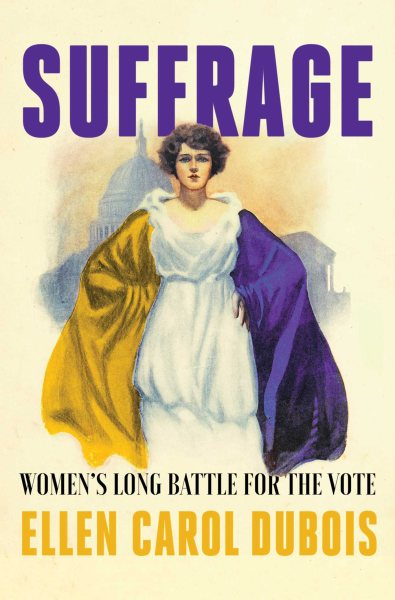 "Image for ""Suffrage: Women's Long Battle for the Vote"""