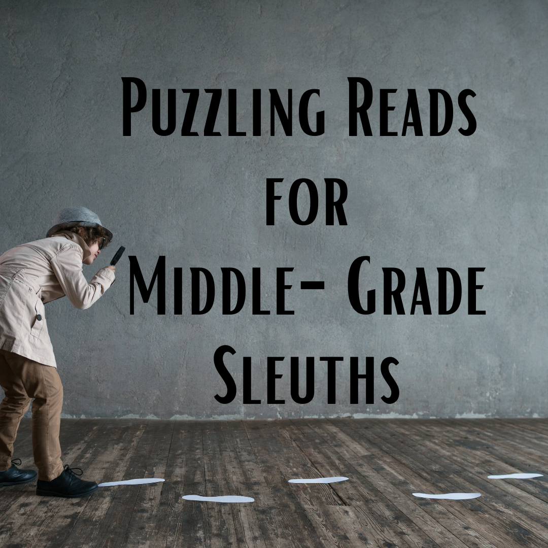 Puzzling Reads for Middle-Grade Sleuths