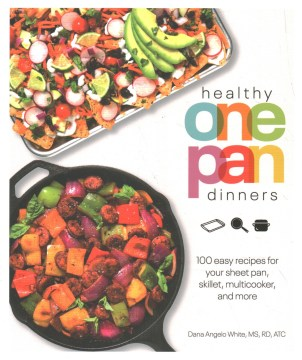 "Image for ""Healthy One Pan Dinners: 100 Easy Recipes for Your Sheet Pan, Skillet, Multicooker and More"""