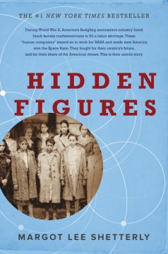 "Image for ""Hidden Figures: The American Dream and the Untold Story of the Black Women Mathematicians Who Helped Win the Space Race"""
