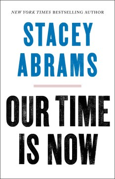 "Image for ""Our Time Is Now: Power, Purpose, and the Fight for a Fair America"""