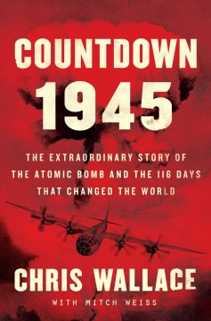 "Image for ""Countdown 1945: The Extraordinary Story of the Atomic Bomb and the 116 Days That Changed the World"""