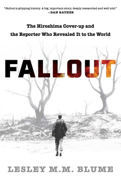 "Image for ""Fallout: The Hiroshima Cover-up and the Reporter Who Revealed It to the World"""