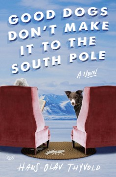 "Image for ""Good Dogs Don't Make It to the South Pole"""