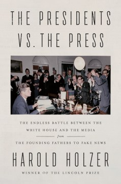 "Image for ""The Presidents vs. the Press: The Endless Battle Between the White House and the Media - from the Founding Fathers to Fake News"""