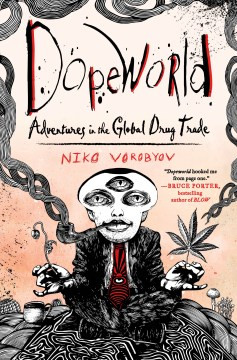 "Image for ""Dopeworld: Adventures in the Global Drug Trade"""