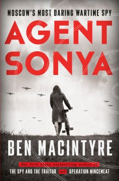 "Image for ""Agent Sonya: Moscow's Most Daring Wartime Spy"""