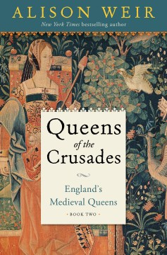 "Image for ""Queens of the Crusades: England's Medieval Queens Book Two"""