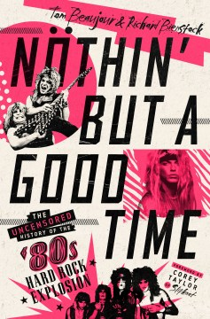 "Image for ""Nöthin' but a Good Time: The Uncensored History of the '80s Hard Rock Explosion"""