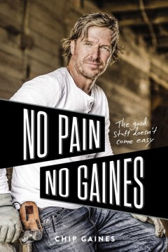 "Image for ""No Pain, No Gaines: The Good Stuff Doesn't Come Easy"""