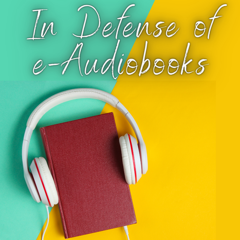 """In Defense of e-Audiobooks"" with a teal and yellow background and a book wearing headphones"