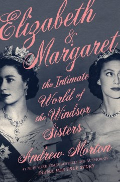 "Image for ""Elizabeth & Margaret: The Intimate World of the Windsor Sisters"""