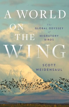 "Image for ""A World on the Wing: The Global Odyssey of Migratory Birds"""