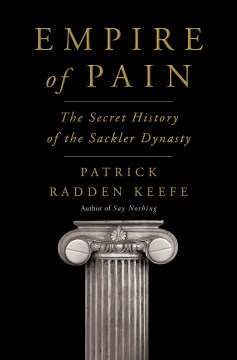 "Image for ""Empire of Pain: The Secret History of the Sackler Dynasty"""