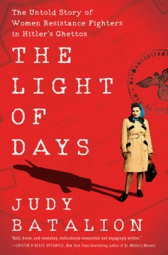"Image for ""The Light of Days: The Untold Story of Women Resistance Fighters in Hitler's Ghettos"""